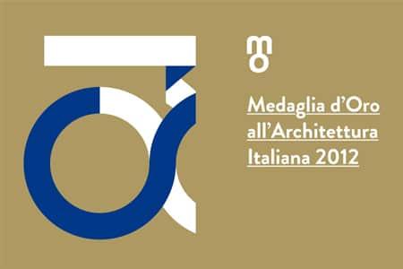 PREMIO MEDAGLIA D'ORO ALL'ARCHITETTURA ITALIANA 2012